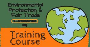 Environmental Protection & Fair Trade Training course